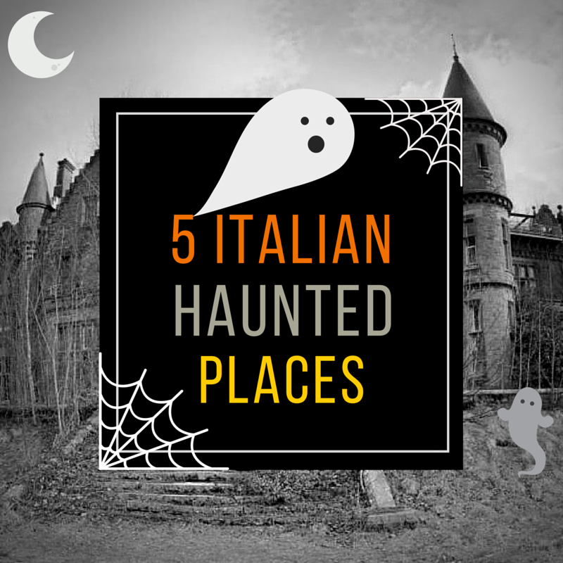 Top 5 Italian Haunted Places for your Halloween