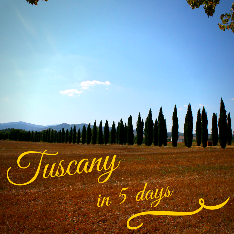 Tuscany in 5 days, the ultimate tour