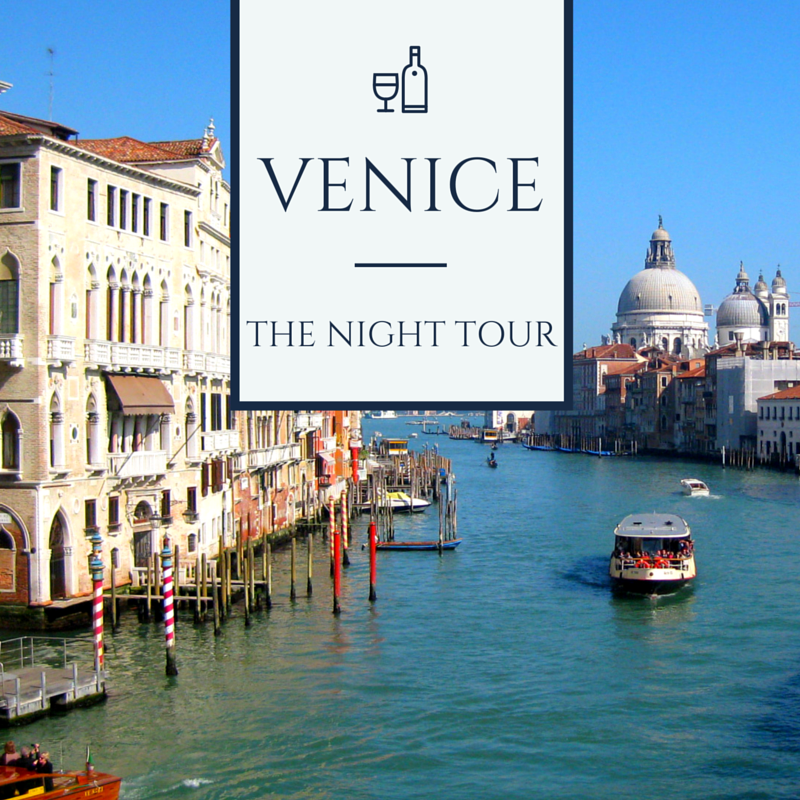 Venice, the night tour: Bacari, food & wine & the city